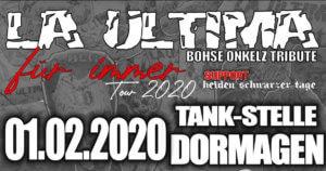 "La Ultima - Böhse Onkelz Tribute - ""Für immer"" Tour + Helden schwarzer Tage @ Tank-Stelle Dormagen"