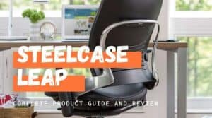 Steelcase Leap v2 Review and Product Guide
