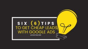 Get Cheap Leads with Google Ads