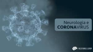 Doenças e sequelas neurológicas do Covid-19