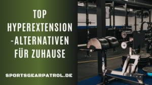 Hyperextension Alternativen