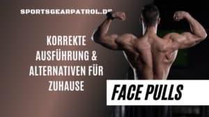Face Pulls Alternativen Ausführung