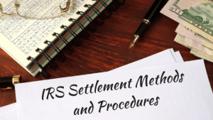IRS Settlement Methods and Procedures
