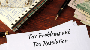 Tax Problems and Tax Resolution