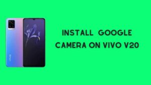 Install Google Camera On Vivo V20