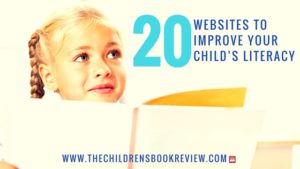 20 Sites to Improve Your Child's Literacy-2