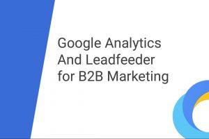 Google Analytics and Leadfeeder for B2B Marketing
