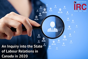 An Inquiry into the State of Labour Relations in Canada in 2020