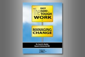 The Easy, Hard & Tough Work Of Managing Change