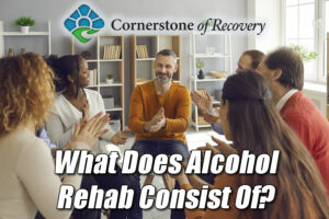 what does alcohol rehab consist of