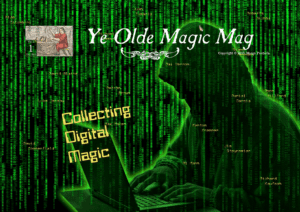 Ye Olde Magic Mag - Volume 2 - Issue 1 - Collecting Digital Magic
