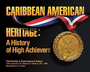Caribbean American Heritage: A History of High Achievers