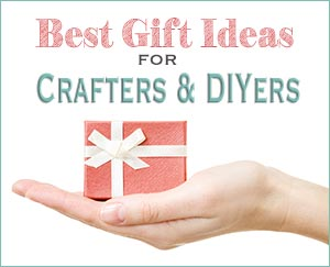 Best Gift Ideas for Crafters and DIYers
