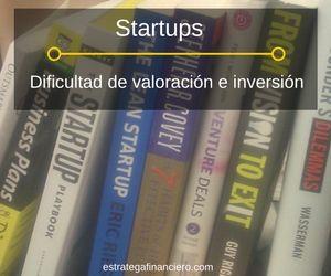 Dificultad valoración inversión startup