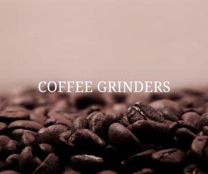 Coffee Grinders