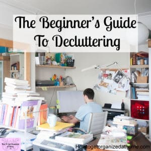 Learn how to declutter your home, the simple steps to follow and what you need to start!