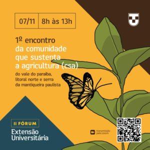 07/11 - das 8h as 13h - 1º encontro da comunidade que sustenta a agricultura (csa) do vale do paraíba, litoral norte e serra da mantiqueira paulista.