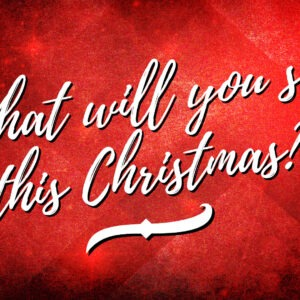 What Will You See This Christmas