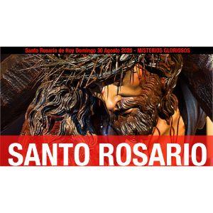 Santo Rosario de Hoy Domingo 30 Agosto 2020 - MISTERIOS GLORIOSOS