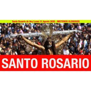 Santo Rosario de Hoy Lunes 31 Agosto 2020 - MISTERIOS GOZOSOS
