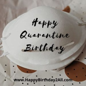 Quarantine Birthday Wishes
