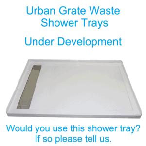Urban 1400 Grate-waste-Shower tray Under Development