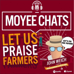 Moyee Chats - Let us praise the farmers (Podcast)