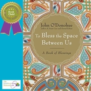Video Book Review of To Bless the Space Between Us by John O'Donohue