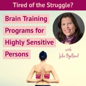 Julie Bjelland Brain Training Programs for HSP-Highly Sensitive Persons