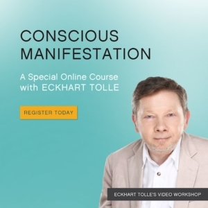 Conscious Manifestation Online Course with Eckhart Tolle