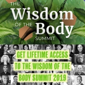 Lifetime Access to The Wisdom of the Body Summit 2019
