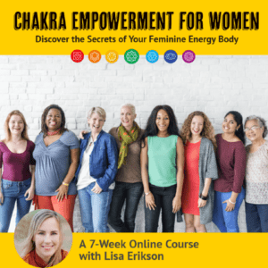 Chakra Empowerment Course with Lisa Erikson