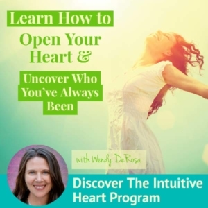 Wendy DeRosa Open Your Heart Program-Learn how to Open Your Heart