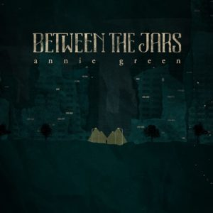 Between The Jars - Annie Green