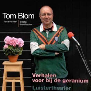 Tom Blom - Verhalen voor bij de geranium