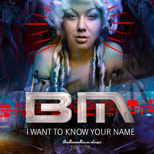 BM - I want to know your name