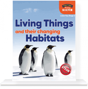 Living-Things-And-Their-Changing-Habitats-for-Lower-Key-Stage-2