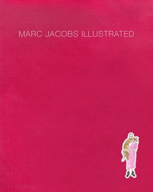 Fashion books - Marc Jacobs Illustrated | 40plusstyle.com