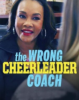 The Wrong Cheerleader Coach (2020) Movie Download