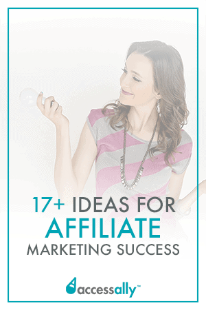 Looking for ideas to up your affiliate marketing success? Read this to find out 17+ proven ways to succeed in affiliate marketing, whether you're just getting started or you've already got a steady thing going. #affiliatemarketing #onlinemarketing #digitalmarketing