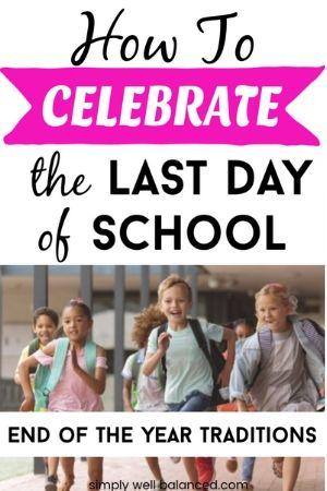 Last Day of School Celebration Ideas for kids