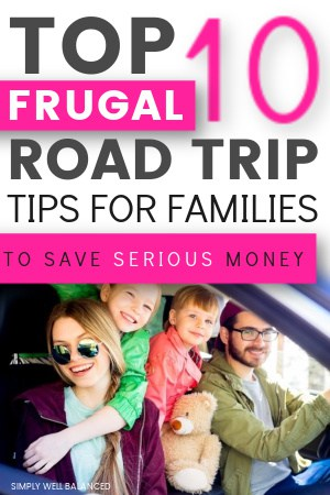 TOP 10 FRUGAL FAMILY ROAD TRIP TIPS