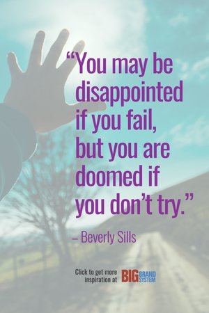 """""""You may be disappointed if you fail, but you are doomed if you don't try."""" –Beverly Sills. Click through for more inspiration!"""