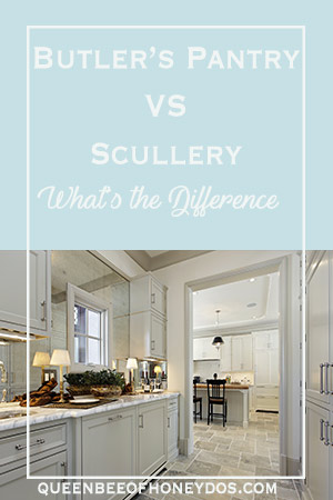 Butler's Pantry VS Scullery - What's the Difference?