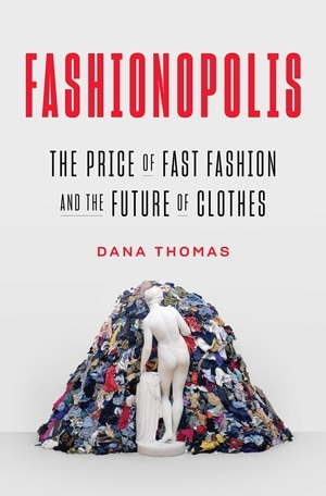 Style books - Fashionopolis: The Price of Fast Fashion and the Future of Clothes | 40plusstyle.com