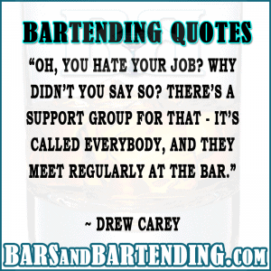 bartending quotes hate job