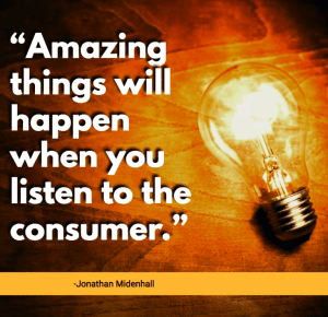 Amazing things will happen when you listen to the customer