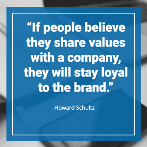 if people believe they share values with a company they will stay loyal to the brand