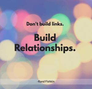 Dont build links Build relationships