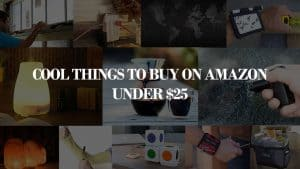 100 Cool Things to Buy on Amazon Under $25